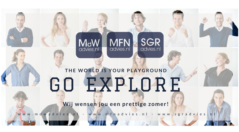 GO EXPLORE - The world is your playground! www.mfnadvies.nl